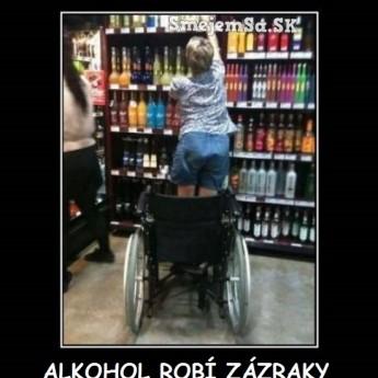 Alkohol robí zázraky